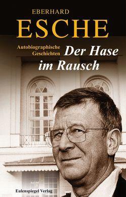 Der Hase im Rausch von Esche,  Eberhard