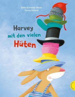 Der Hase mit den vielen Hüten von Holland,  Carola, Schreiber-Wicke,  Edith