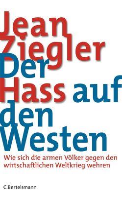 Der Hass auf den Westen von Kober,  Hainer, Ziegler,  Jean