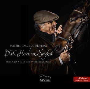 Der Hauch von Ewigkeit (Hörbuch) von de Oliveira,  Manuel Jorge