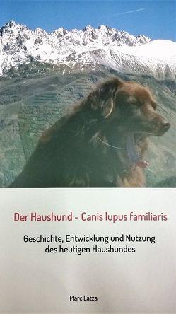 Der Haushund – Canis lupus familiaris von Latza,  Marc
