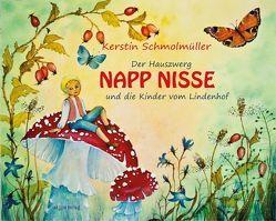 Der Hauszwerg Napp Nisse und die Kinder vom Lindenhof von Schmolmüller,  Kerstin