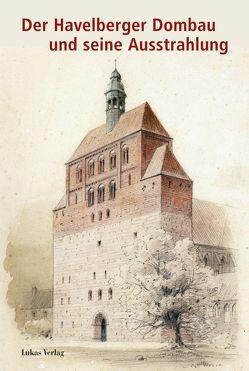 Der Havelberger Dombau und seine Ausstrahlung von Helten,  Leonhard