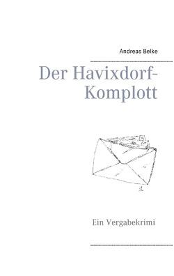 Der Havixdorf-Komplott von Belke,  Andreas