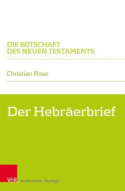 Hebräerbrief von Klaiber,  Walter, Rose,  Christian