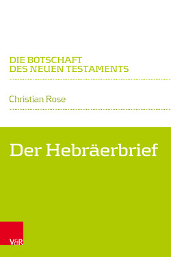 Der Hebräerbrief von Hampel,  Volker, Klaiber,  Walter, Rose,  Christian