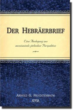 Der Hebräerbrief von Fruchtenbaum,  Dr. Arnold G.