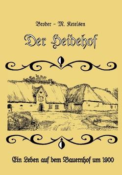 Der Heidehof von Ketelsen,  Broder M