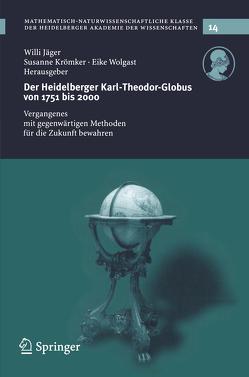Der Heidelberg Karl-Theodor-Globus von 1751 bis 2000 von Jäger,  Willi, Krömker,  Susanne, Wolgast,  Eike
