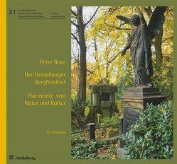 Der Heidelberger Bergfriedhof – Harmonie von Natur und Kultur von Born,  Peter