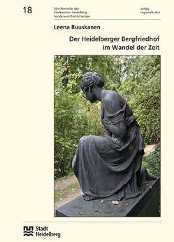 Der Heidelberger Bergfriedhof im Wandel der Zeit von Blum,  Peter, Ruuskanen,  Leena