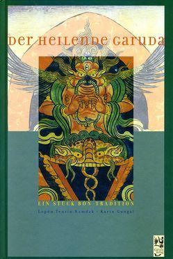 Der heilende Garuda von Gungal,  Karin, Lopön Tenzin Namdak
