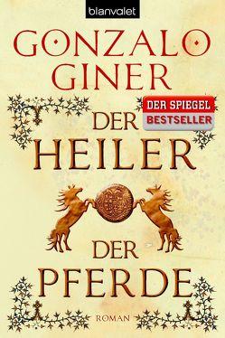 Der Heiler der Pferde von Giner,  Gonzalo, Kobetz Revuelta,  Eva Maria del Carmen