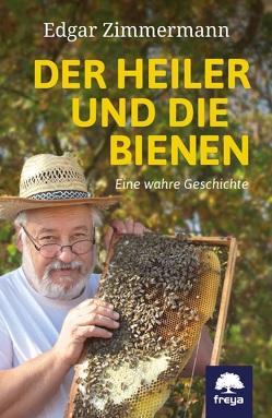 Der Heiler und die Bienen von Michaelis,  Andrea, Zimmermann,  Edgar