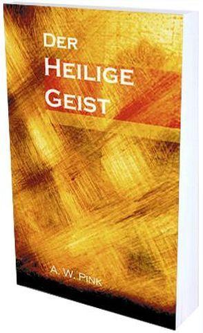 Der Heilige Geist von Beese,  Hans C, Pink,  Arthur W