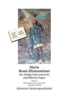 Der Heilige Geist antwortet auf biblische Fragen (Band 1) von Rossi-Hintersteiner,  Maria