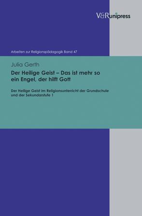 Der Heilige Geist – Das ist mehr so ein Engel, der hilft Gott von Adam,  Gottfried, Gerth,  Julia, Lachmann,  Rainer, Rothgangel,  Martin