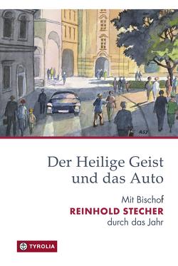 Der Heilige Geist und das Auto von Egger,  Klaus, Stecher,  Reinhold