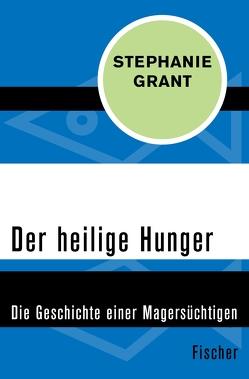 Der heilige Hunger von Grant,  Stephanie, Scheidt,  Elke vom