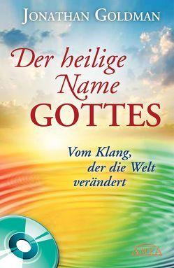Der heilige Name Gottes von Braden,  Gregg, Goldman,  Jonathan