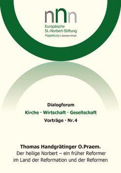 Der heilige Norbert – ein früher Reformer im Land der Reformation und der Reformen von Handgrätinger,  Thomas