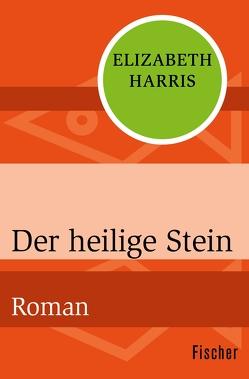 Der heilige Stein von Harris,  Elizabeth, Scheidt,  Elke vom