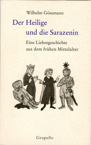 Der Heilige und die Sarazenin von Gössmann,  Wilhelm