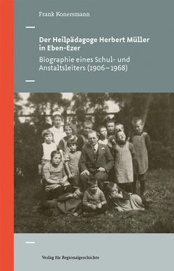 Der Heilpädagoge Herbert Müller in Eben-Ezer von Konersmann,  Frank