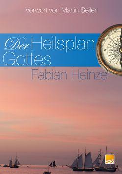 Der Heilsplan Gottes von Heinze,  Fabian, Seiler,  Martin