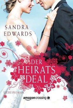 Der Heiratsdeal von Edwards,  Sandra, Oks,  Alexandra
