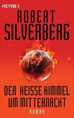 Der heiße Himmel um Mitternacht von Fleissner,  Roland, Silverberg,  Robert