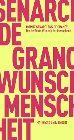Der heißeste Wunsch der Menschheit von Senarclens de Grancy,  Moritz