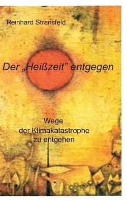 Der Heißzeit entgegen … von Stransfeld,  Reinhard