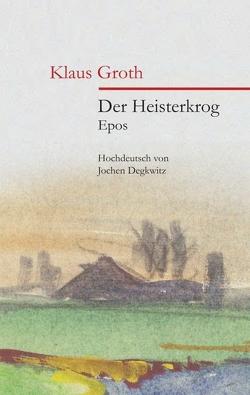 Der Heisterkrog von Degkwitz,  Jochen, Groth,  Klaus