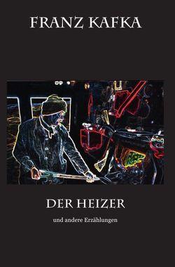 Der Heizer von Kafka,  Franz, Skrziepietz,  Andreas