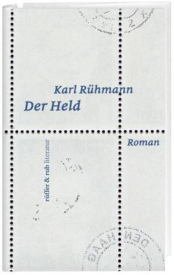 Der Held von Rühmann,  Karl