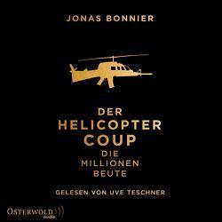 Der Helicopter Coup von Bonnier,  Jonas, Dahmann,  Susanne, Teschner,  Uve