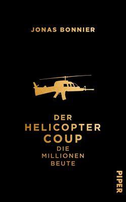 Der Helicopter Coup von Bonnier,  Jonas, Dahmann,  Susanne