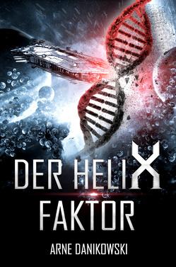 Der Helix-Faktor von Danikowski,  Arne