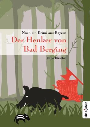 Der Henker von Bad Berging von Hirschel,  Katja