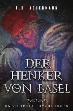 Der Henker von Basel von Achermann,  Franz Heinrich, Stoll,  Carl
