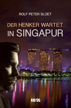 Der Henker wartet in Singapur von Sloet,  Rolf Peter