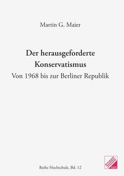 Der herausgeforderte Konservatismus von Maier,  Martin G.