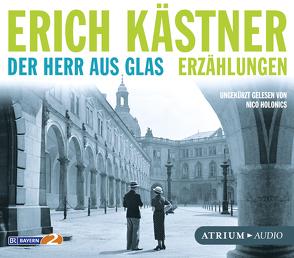 Der Herr aus Glas. Erzählungen von Erich,  Kästner, Nico,  Holonics