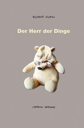 Der Herr der Dinge von Klein,  Rudolf