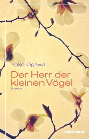 Der Herr der kleinen Vögel von Mangold,  Sabine, Ogawa,  Yoko