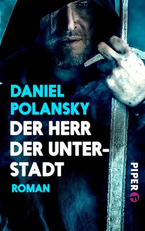 Der Herr der Unterstadt von Koseler,  Michael, Polansky,  Daniel