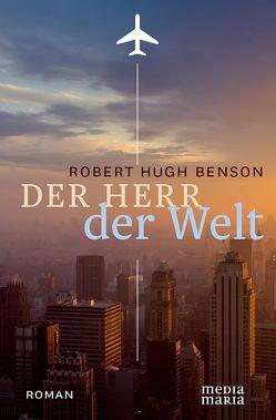 Der Herr der Welt von Benson,  Robert Hugh