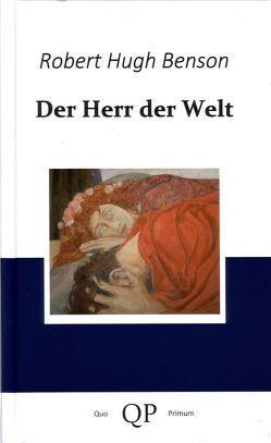 Der Herr der Welt von Benson,  Robert Hugh, Lama,  H M von