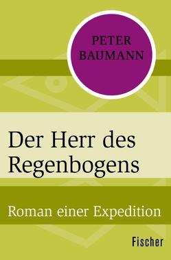 Der Herr des Regenbogens von Baumann,  Peter